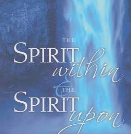 Kenneth E. Hagin - The Spirit within & the Spirit upon